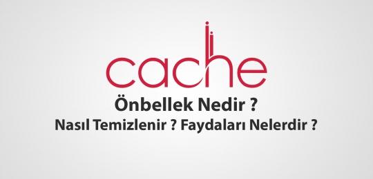 Cache Önbellek Nedir ? Nasıl Temizlenir ? Faydaları Nelerdir ?